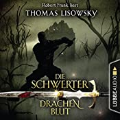 Drachenblut (Die Schwerter 2) | Thomas Lisowsky
