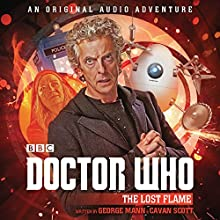 Doctor Who: The Lost Flame: 12th Doctor Audio Original Audiobook by George Mann, Cavan Scott Narrated by To Be Announced