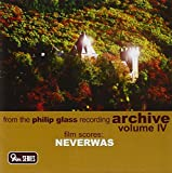 From the Philip Glass Recording Archive, Vol. IV: Neverwas