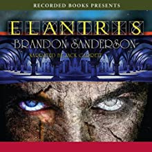 Elantris (       UNABRIDGED) by Brandon Sanderson Narrated by Jack Garrett