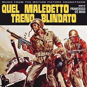 Francesco De Masi - Quel Maledetto Treno Blindato - Amazon
