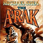The A'Rak: Nifft, Book 3 (       UNABRIDGED) by Michael Shea Narrated by John Morgan, Kathleen Gati