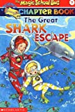 The Great Shark Escape (The Magic School Bus Chapter Book, No  7)