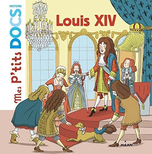Louis XIV (Mes p'tits docs histoire)