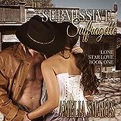 The Submissive Suffragette: Lone Star Love, Book 1   Amelia Smarts