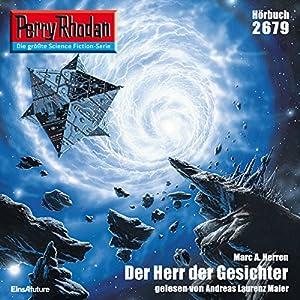 Der Herr der Gesichter (Perry Rhodan 2679) Hörbuch