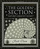 img - for The Golden Section: Nature's Greatest Secret (Wooden Books) book / textbook / text book