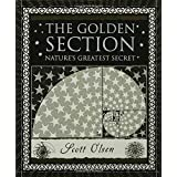 The Golden Section: Nature's Greatest Secret (Wooden Books) ~ Scott Olsen