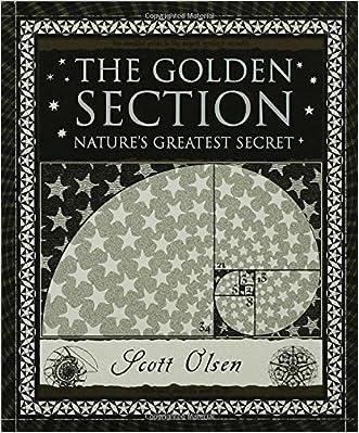 The Golden Section: Nature's Greatest Secret (Wooden Books) written by Scott Olsen