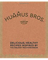 Hummus Bros. Levantine Kitchen: Delicious, Healthy Recipes Inspired by the Ancient Mediterranean