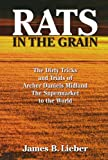 Rats in the Grain: The Dirty Tricks and Trials of Archer Daniels Midland, the Supermarket to the World
