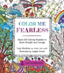 Color Me Fearless: Nearly 100 Colorin...