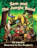 Sam & The Jungle Band (Sam & The Jungle Band Series)
