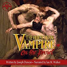 The Oldest Living Vampire on the Prowl: The Oldest Living Vampire Saga, Book 2 (       UNABRIDGED) by Joseph Duncan Narrated by Ian M. Walker
