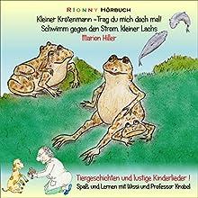 Kleiner Krötenmann: Trag du mich doch mal! / Schwimm gegen den Strom, kleiner Lachs Hörbuch von Marion Hiller Gesprochen von: Marion Hiller