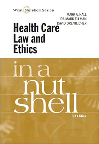 Health Care Law and Ethics in a Nutshell, 3d