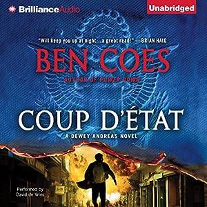 Coup d'Etat: Dewey Andreas, Book 2 | [Ben Coes]