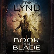 Book and Blade: Hand of Perdition, Book 1 Audiobook by Erik Lynd Narrated by Pavi Proczko