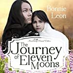 The Journey of Eleven Moons | Bonnie Leon
