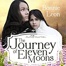 The Journey of Eleven Moons (       UNABRIDGED) by Bonnie Leon Narrated by Becky Doughty