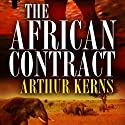 The African Contract Audiobook by Arthur Kerns Narrated by Evan Greenberg