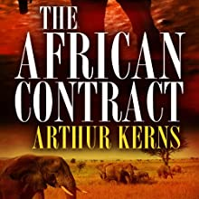 The African Contract (       UNABRIDGED) by Arthur Kerns Narrated by Evan Greenberg