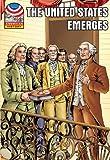 The United States Emerges: 1783-1800- Graphic U.S. History (Saddleback Graphic: U.S. History)