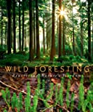 img - for Wild Foresting: Practicing Nature's Wisdom book / textbook / text book