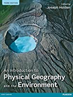 An Introduction to Physical Geography and the Environment