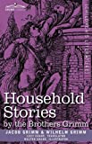 Household Stories by the Brothers Grimm by Jacob GrimmWilhelm GrimmLucy Crane (Translator)Walter Crane (Ilustrator)