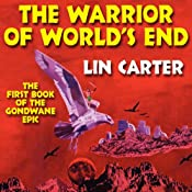 The Warrior of World's End: Gondwane Epic, Book 1 | Lin Carter