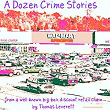 A Dozen Crime Stories Audiobook by Thomas Leverett Narrated by Greta Gorsuch
