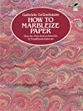 How to Marbleize Paper: Step-by-Step Instructions for 12 Traditional Patterns (Other Paper Crafts)