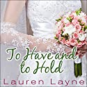 To Have and to Hold: Wedding Belles, Book 1 Audiobook by Lauren Layne Narrated by Vanessa Daniels