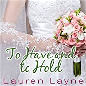 To Have and to Hold: Wedding Belles, Book 1   Lauren Layne