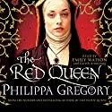 The Red Queen Audiobook by Philippa Gregory Narrated by Emily Watson, Gareth Armstrong