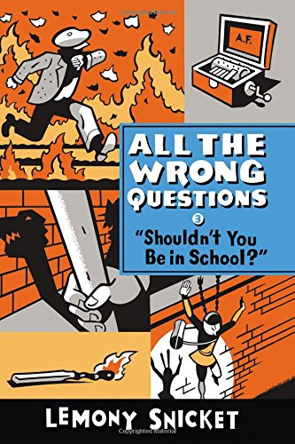 All the Wrong Questions 3. 'Shouldn't You Be in School?'