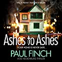 Ashes to Ashes: Detective Mark Heckenburg, Book 6 Hörbuch von Paul Finch Gesprochen von: Paul Thornley