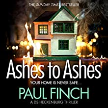 Ashes to Ashes: Detective Mark Heckenburg, Book 6 Audiobook by Paul Finch Narrated by Paul Thornley
