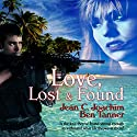 Love Lost & Found: Lost & Found Series, Book 1 Audiobook by Jean Joachim, Ben Tanner Narrated by Jim Roberts