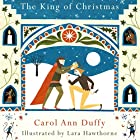 The King of Christmas Hörbuch von Carol Ann Duffy Gesprochen von: Carol Ann Duffy