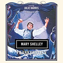 Frankenstein Audiobook by Mary Shelley,  Dove Audio - producer Narrated by Julie Harris