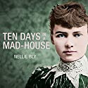 Ten Days in a Mad-House Audiobook by Nellie Bly Narrated by Rebecca Gibel