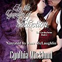 In the Garden of Seduction: The Garden Series, Book 2 Audiobook by Cynthia Wicklund Narrated by Jane McLaughlin