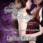In the Garden of Seduction: The Garden Series, Book 2 | Cynthia Wicklund