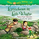 Leprechaun in Late Winter: Magic Tree House, Book 43 Audiobook by Mary Pope Osborne Narrated by Mary Pope Osborne