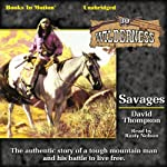 Savages: Wilderness Series, Book 30 (       UNABRIDGED) by David Thompson Narrated by Rusty Nelson
