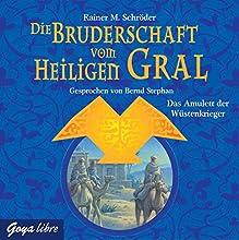 Das Amulett der Wüstenkrieger (Die Bruderschaft vom heiligen Gral 2) Hörbuch von Rainer M. Schröder Gesprochen von: Bernd Stephan