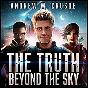 The Truth Beyond the Sky - Andrew M. Crusoe
