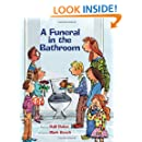 A Funeral in the Bathroom: and Other School Bathroom Poems